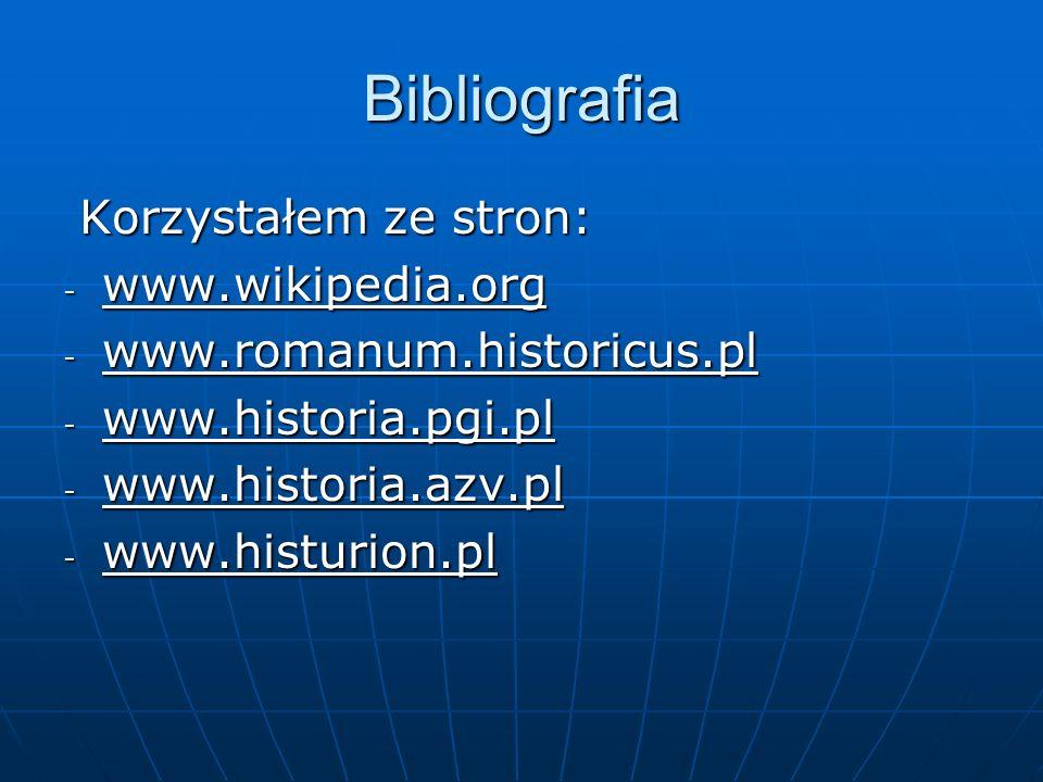 Bibliografia Korzystałem ze stron: www.wikipedia.org