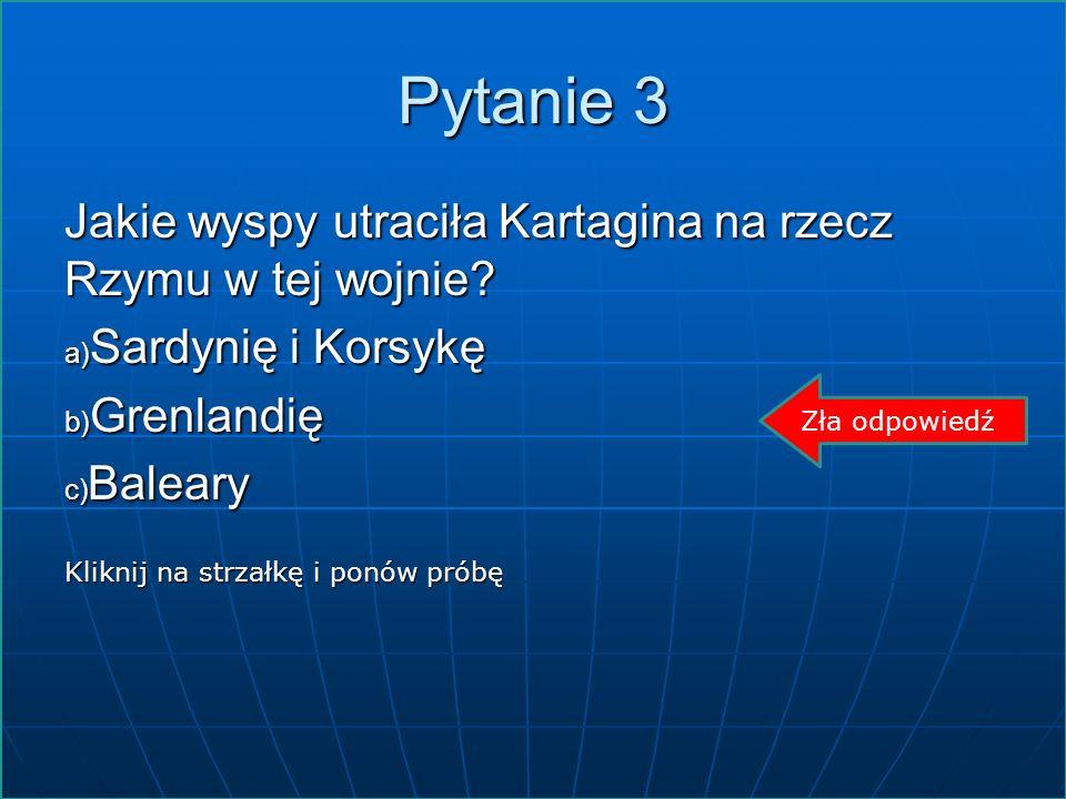 Pytanie 3 Jakie wyspy utraciła Kartagina na rzecz Rzymu w tej wojnie