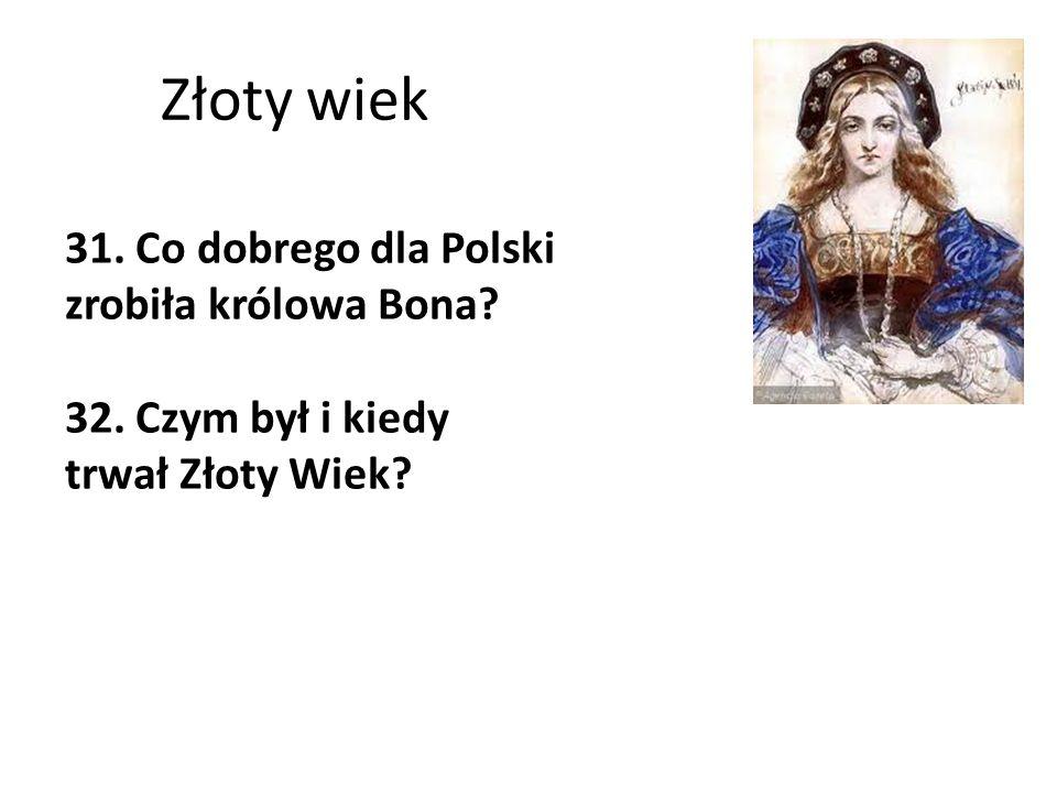 Złoty wiek 31. Co dobrego dla Polski zrobiła królowa Bona