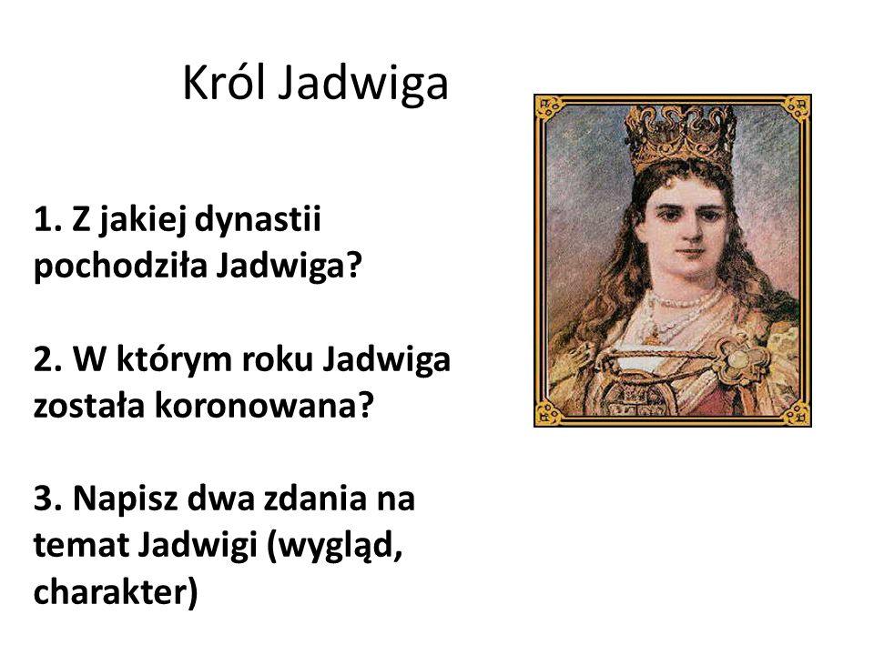 Król Jadwiga 1. Z jakiej dynastii pochodziła Jadwiga