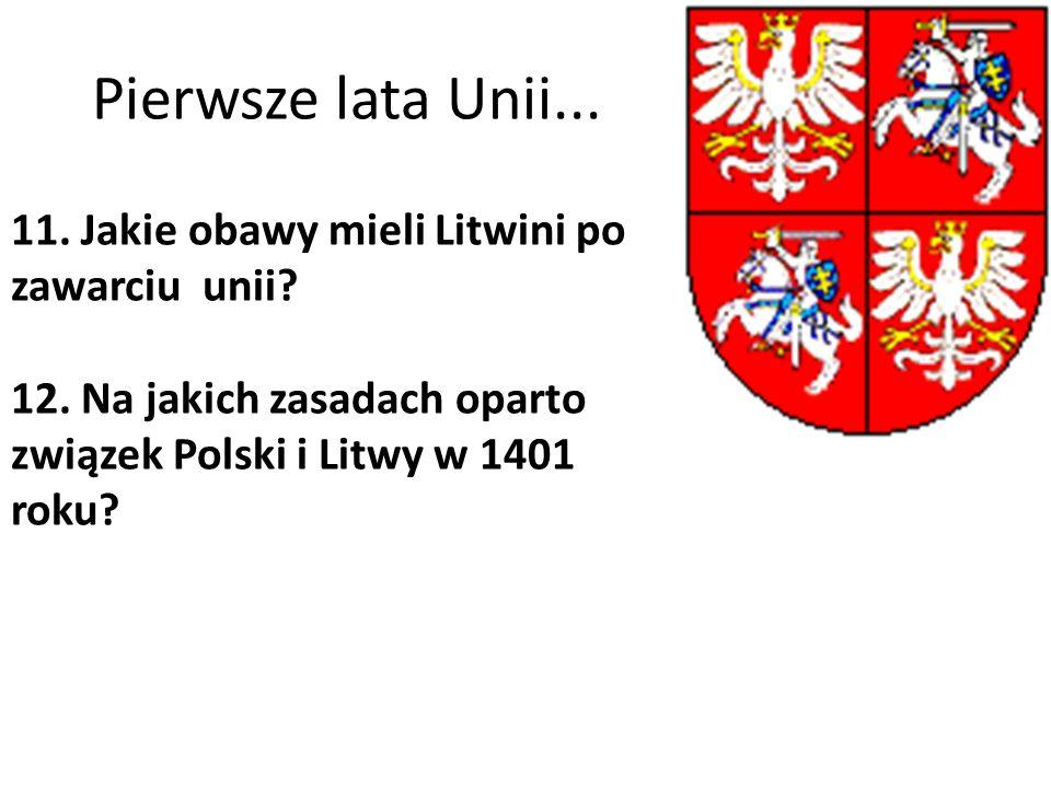 Pierwsze lata Unii... 11. Jakie obawy mieli Litwini po zawarciu unii