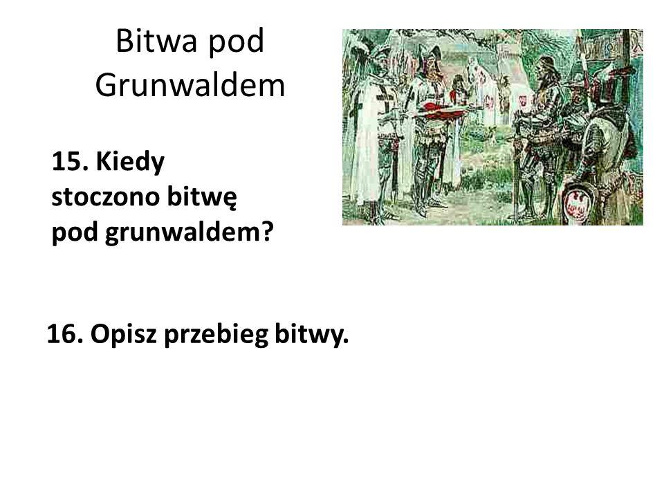 Bitwa pod Grunwaldem 15. Kiedy stoczono bitwę pod grunwaldem