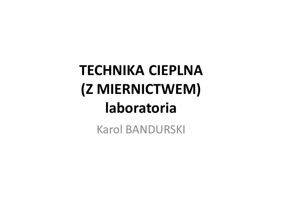 TECHNIKA CIEPLNA (Z MIERNICTWEM) laboratoria