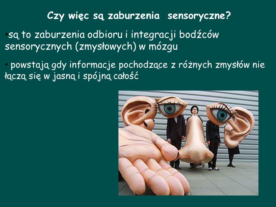 Czy więc są zaburzenia sensoryczne