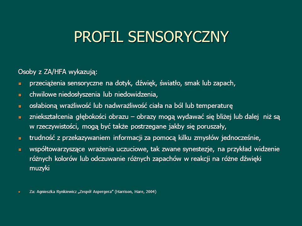 PROFIL SENSORYCZNY Osoby z ZA/HFA wykazują: