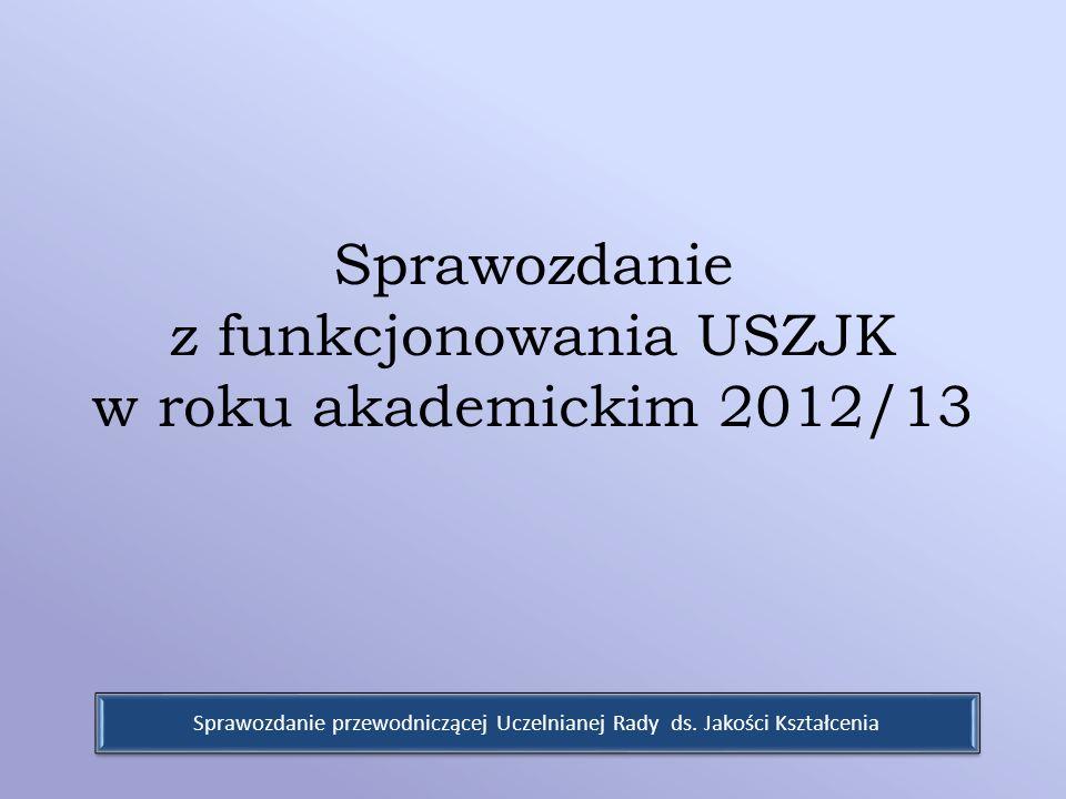 Sprawozdanie z funkcjonowania USZJK w roku akademickim 2012/13