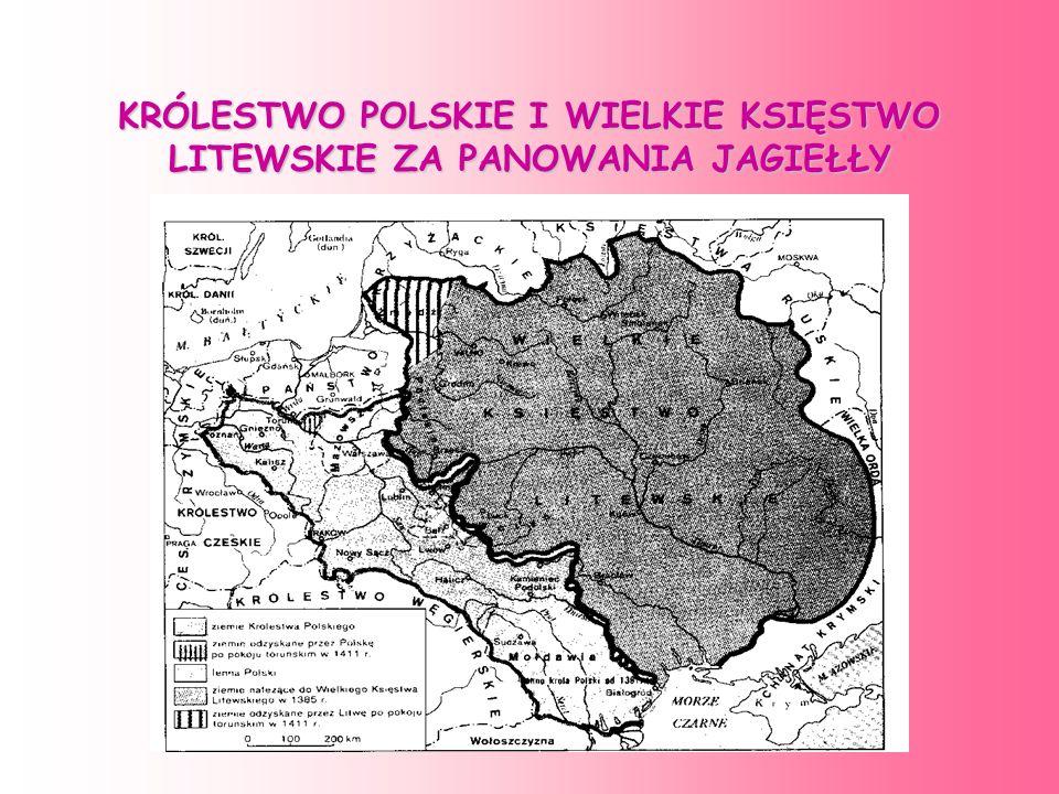 KRÓLESTWO POLSKIE I WIELKIE KSIĘSTWO LITEWSKIE ZA PANOWANIA JAGIEŁŁY