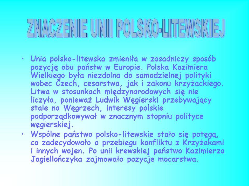 ZNACZENIE UNII POLSKO-LITEWSKIEJ