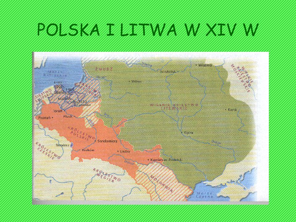 POLSKA I LITWA W XIV W