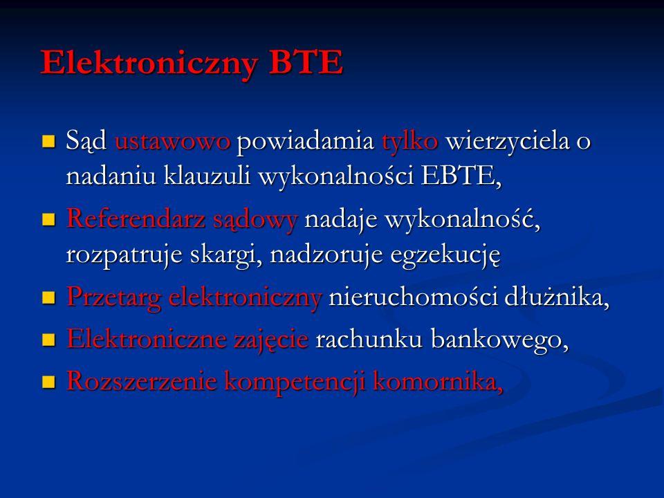 Elektroniczny BTE Sąd ustawowo powiadamia tylko wierzyciela o nadaniu klauzuli wykonalności EBTE,