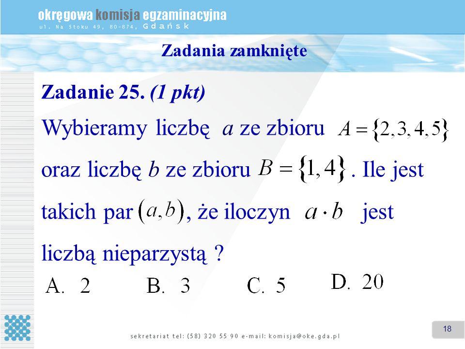 Zadania zamknięte Zadanie 25. (1 pkt)