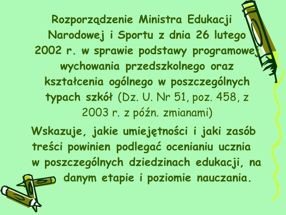 Rozporządzenie Ministra Edukacji Narodowej i Sportu z dnia 26 lutego 2002 r. w sprawie podstawy programowej wychowania przedszkolnego oraz kształcenia ogólnego w poszczególnych typach szkół (Dz. U. Nr 51, poz. 458, z 2003 r. z późn. zmianami)