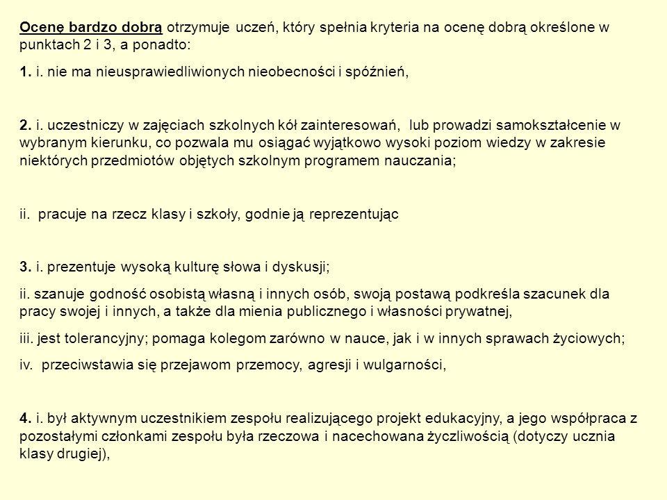Ocenę bardzo dobrą otrzymuje uczeń, który spełnia kryteria na ocenę dobrą określone w punktach 2 i 3, a ponadto: