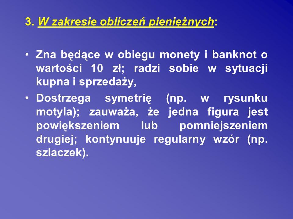 3. W zakresie obliczeń pieniężnych: