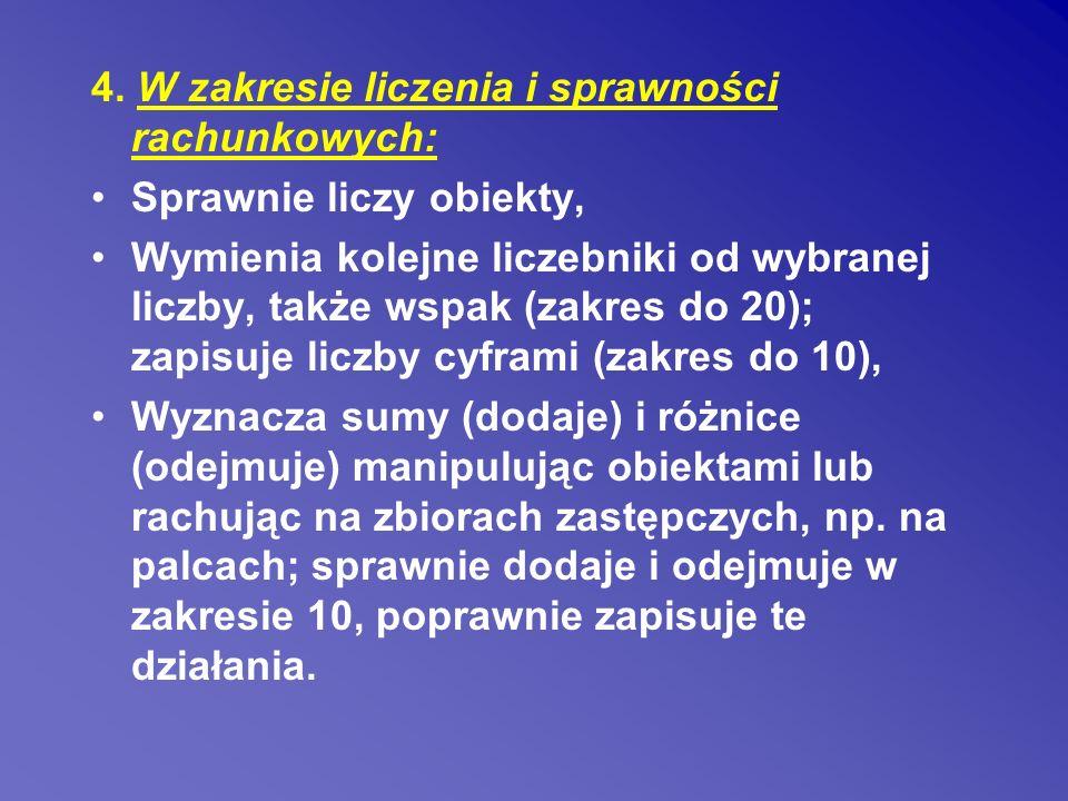 4. W zakresie liczenia i sprawności rachunkowych: