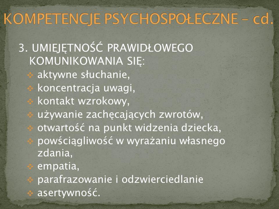 KOMPETENCJE PSYCHOSPOŁECZNE – cd.