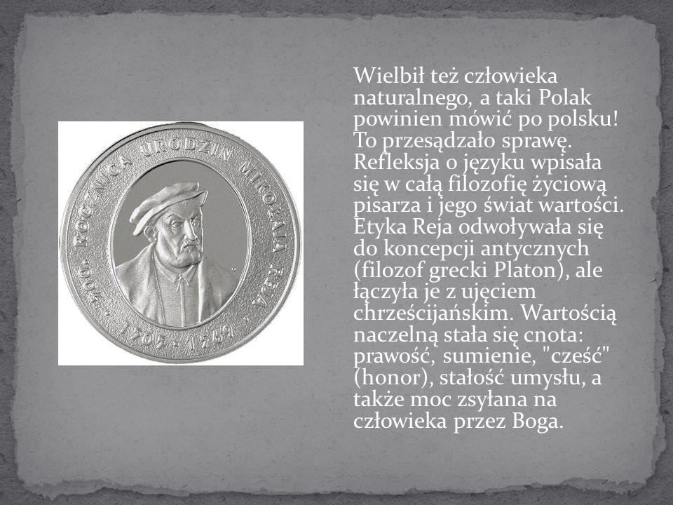 Wielbił też człowieka naturalnego, a taki Polak powinien mówić po polsku.