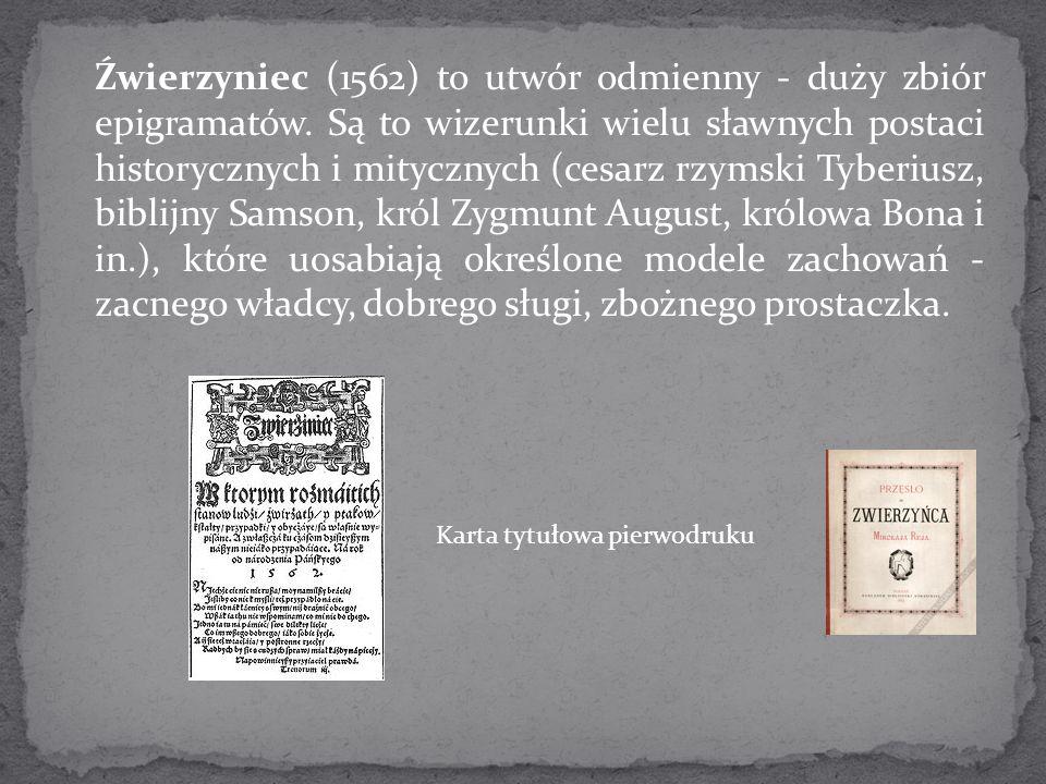 Źwierzyniec (1562) to utwór odmienny - duży zbiór epigramatów