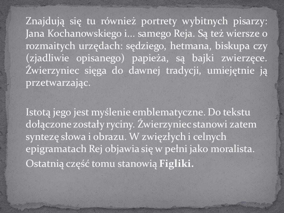 Znajdują się tu również portrety wybitnych pisarzy: Jana Kochanowskiego i...