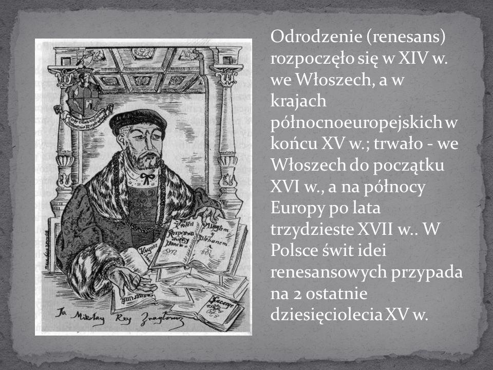 Odrodzenie (renesans) rozpoczęło się w XIV w