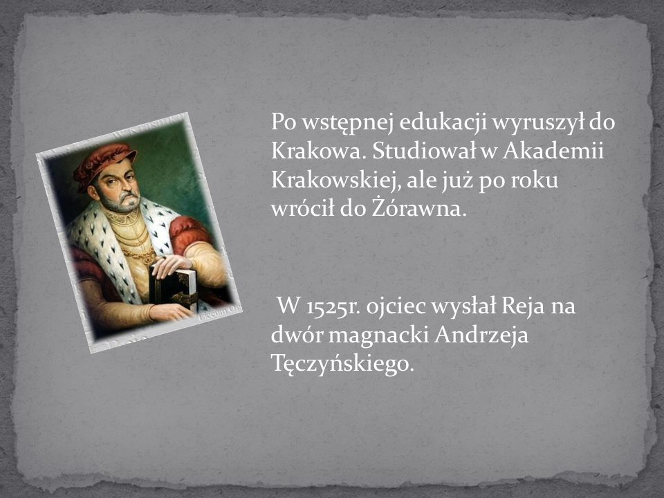 Po wstępnej edukacji wyruszył do Krakowa