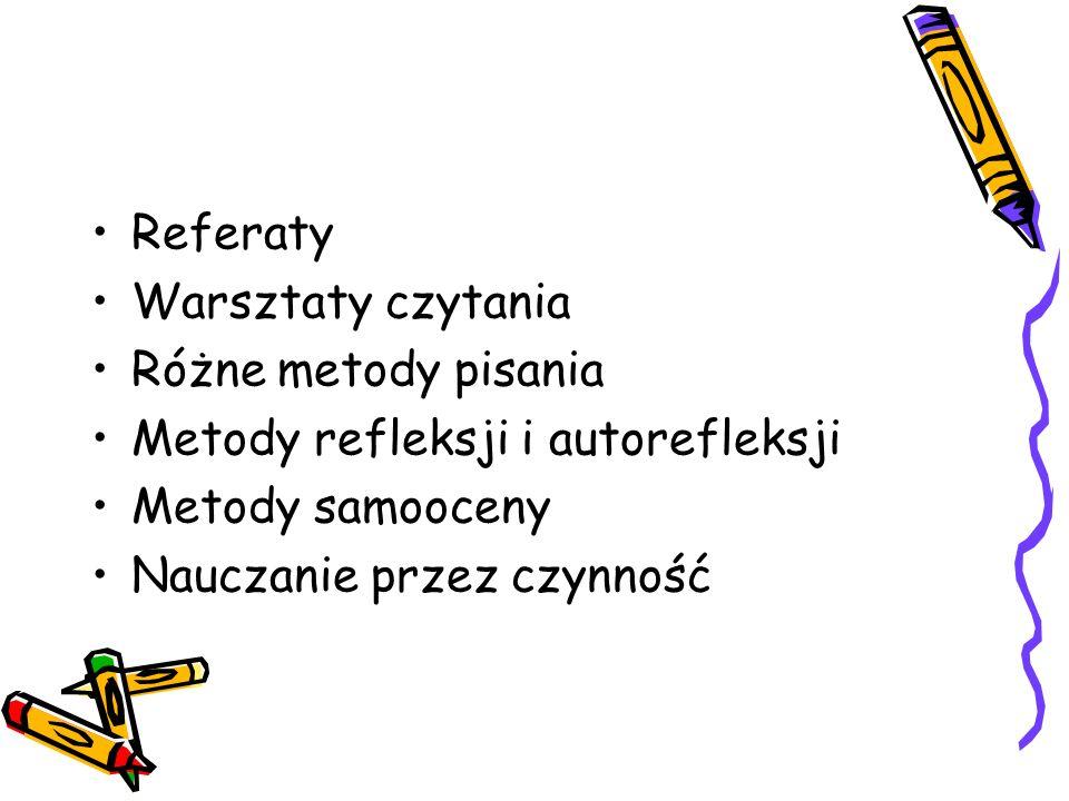 Referaty Warsztaty czytania. Różne metody pisania. Metody refleksji i autorefleksji. Metody samooceny.