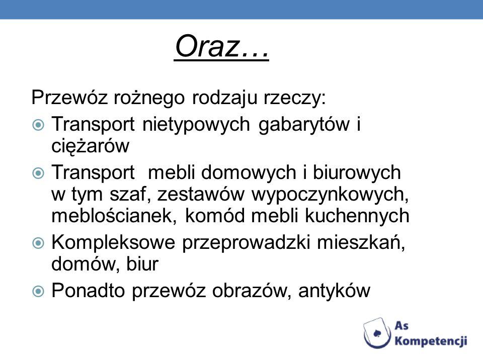 Oraz… Przewóz rożnego rodzaju rzeczy: