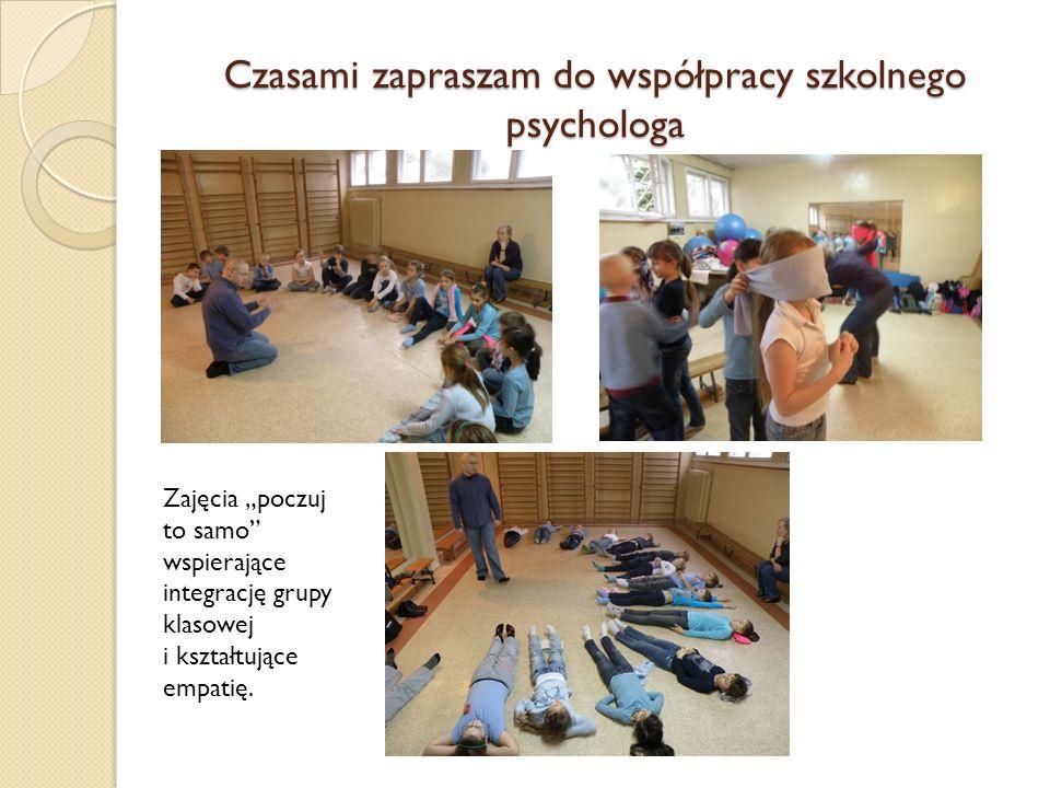 Czasami zapraszam do współpracy szkolnego psychologa
