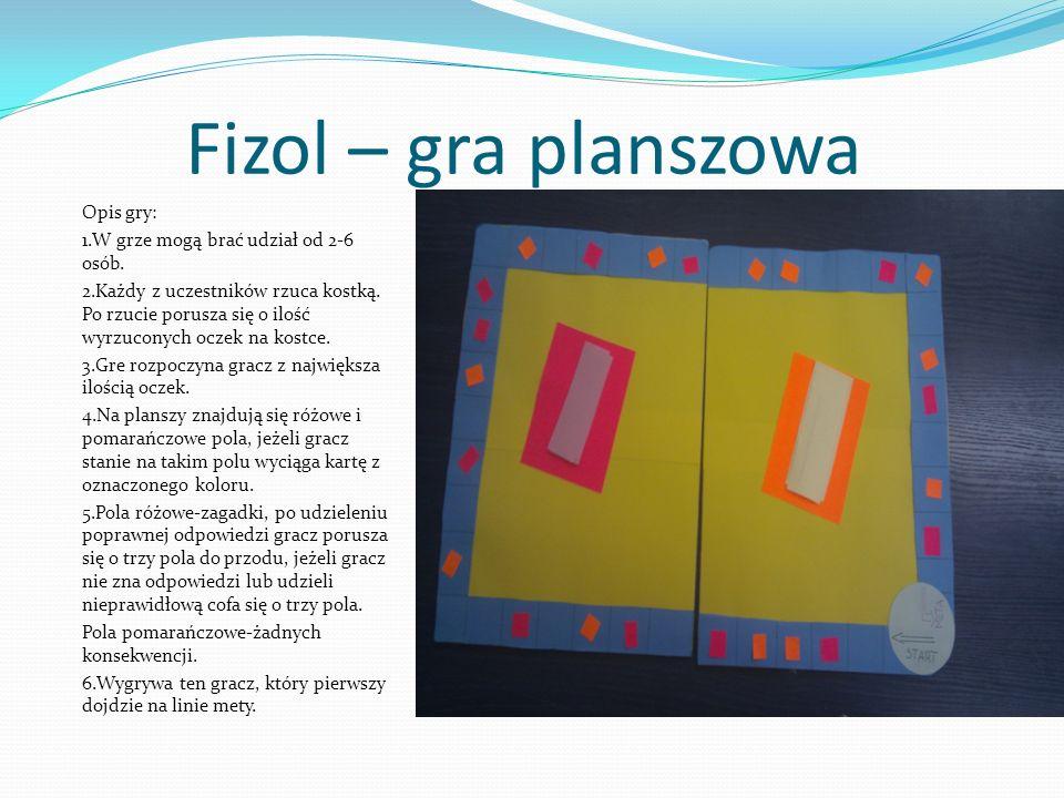 Fizol – gra planszowa Opis gry: 1.W grze mogą brać udział od 2-6 osób.
