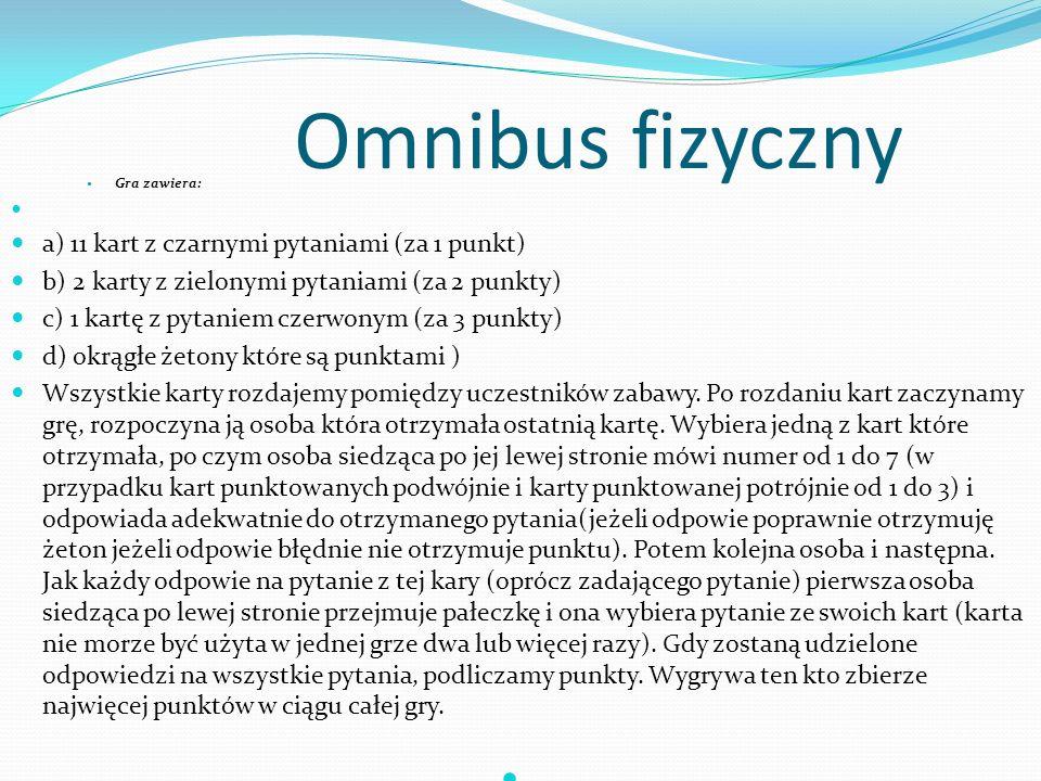 Omnibus fizyczny a) 11 kart z czarnymi pytaniami (za 1 punkt)