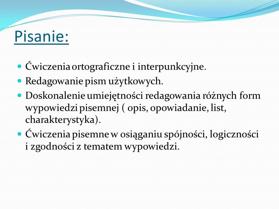 Pisanie: Ćwiczenia ortograficzne i interpunkcyjne.
