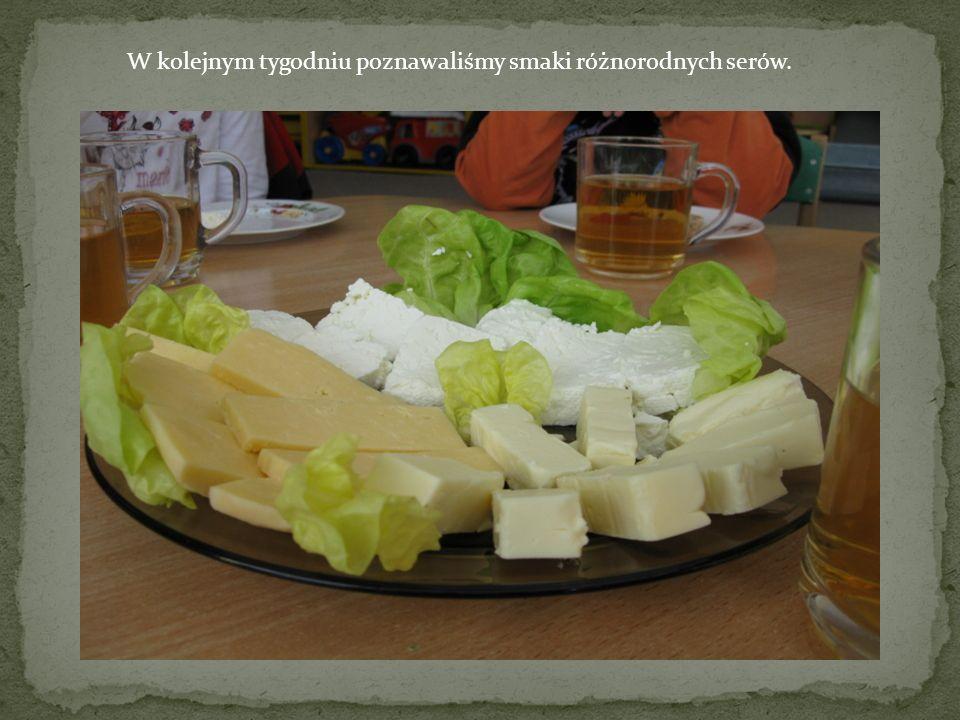 W kolejnym tygodniu poznawaliśmy smaki różnorodnych serów.