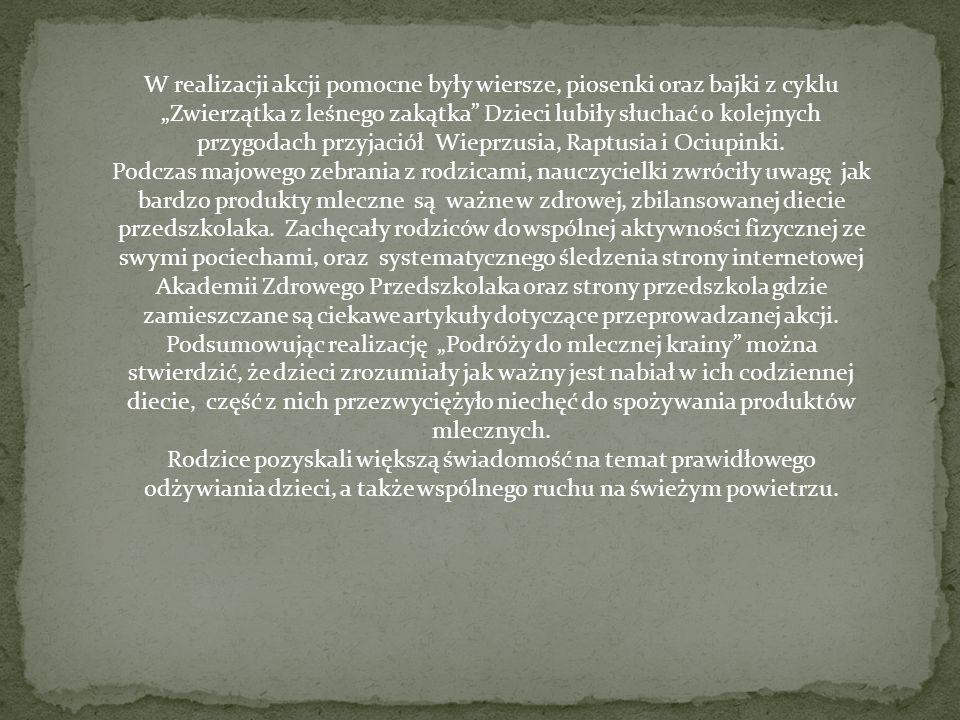 """W realizacji akcji pomocne były wiersze, piosenki oraz bajki z cyklu """"Zwierzątka z leśnego zakątka Dzieci lubiły słuchać o kolejnych przygodach przyjaciół Wieprzusia, Raptusia i Ociupinki."""