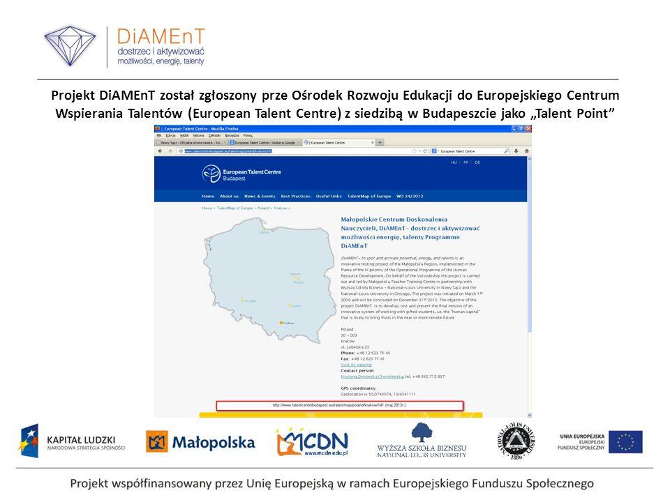 """Projekt DiAMEnT został zgłoszony prze Ośrodek Rozwoju Edukacji do Europejskiego Centrum Wspierania Talentów (European Talent Centre) z siedzibą w Budapeszcie jako """"Talent Point"""