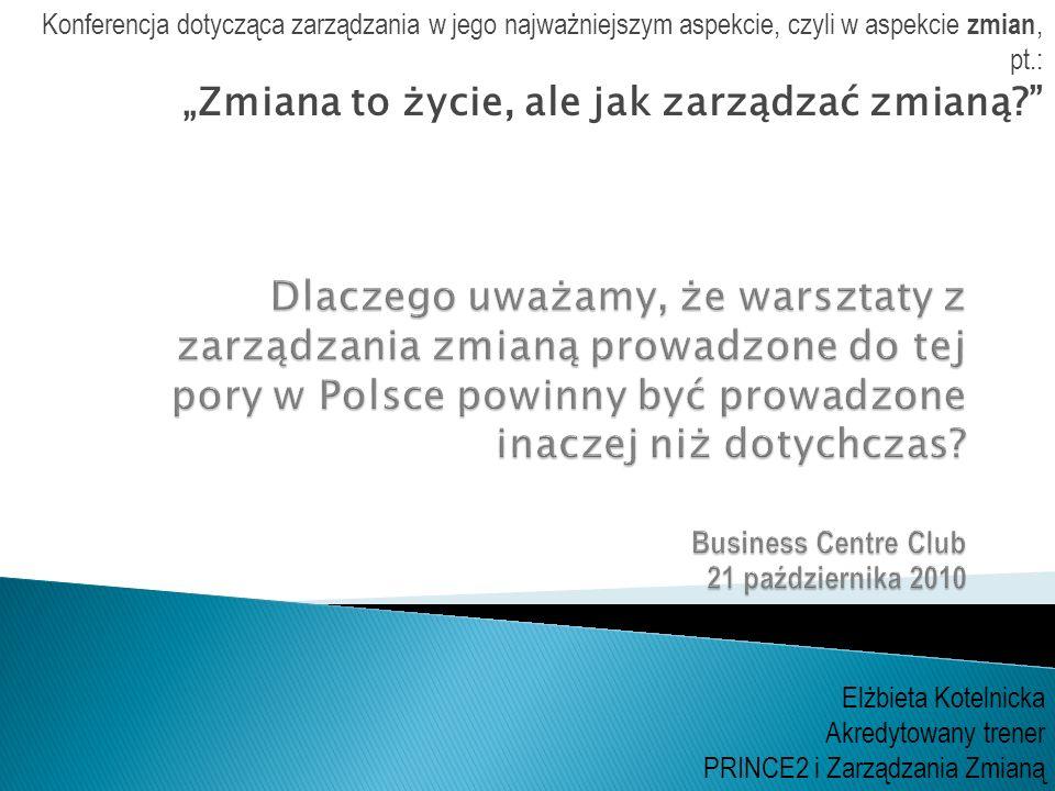 Konferencja dotycząca zarządzania w jego najważniejszym aspekcie, czyli w aspekcie zmian, pt.: