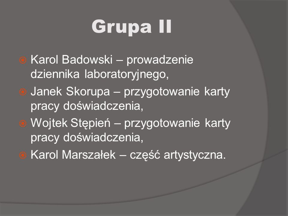 Grupa II Karol Badowski – prowadzenie dziennika laboratoryjnego,