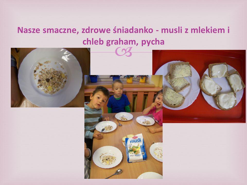 Nasze smaczne, zdrowe śniadanko - musli z mlekiem i chleb graham, pycha