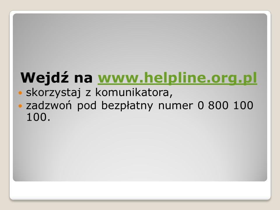 Wejdź na www.helpline.org.pl