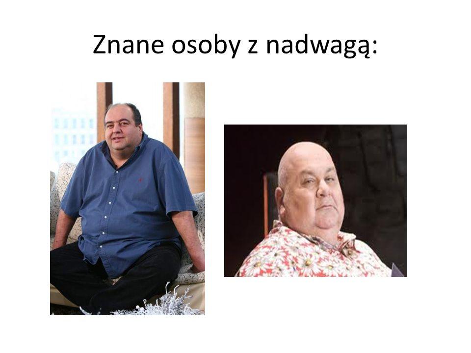 Znane osoby z nadwagą: