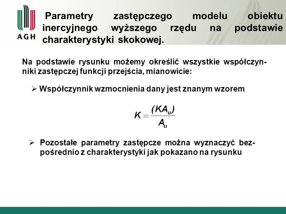 Parametry zastępczego modelu obiektu inercyjnego wyższego rzędu na podstawie charakterystyki skokowej.