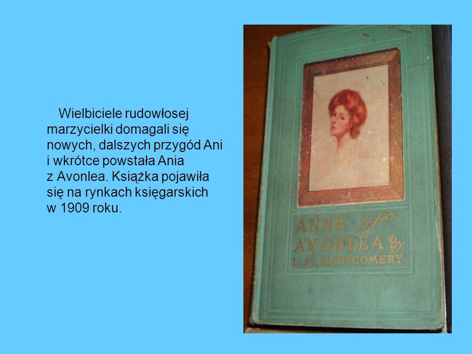 Wielbiciele rudowłosej marzycielki domagali się nowych, dalszych przygód Ani i wkrótce powstała Ania z Avonlea.