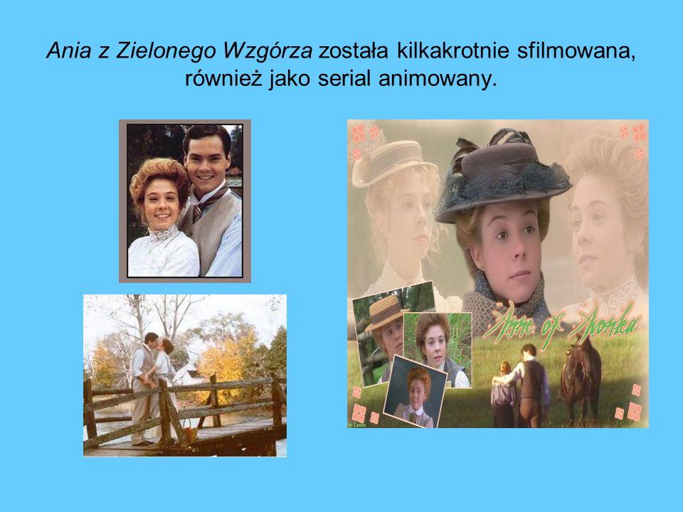 Ania z Zielonego Wzgórza została kilkakrotnie sfilmowana, również jako serial animowany.