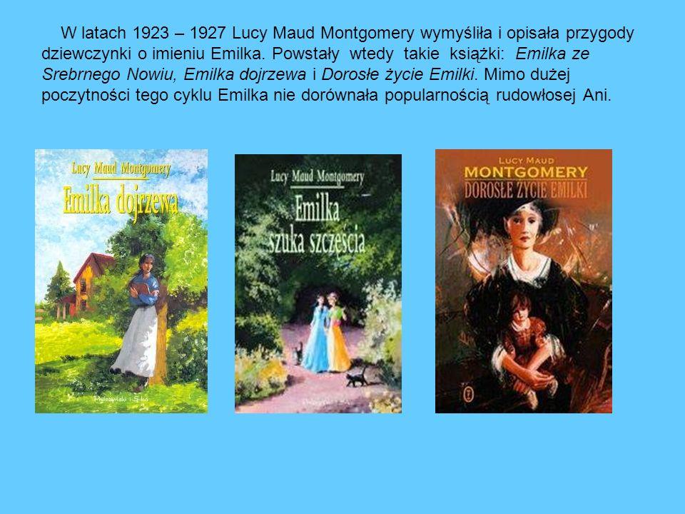 W latach 1923 – 1927 Lucy Maud Montgomery wymyśliła i opisała przygody dziewczynki o imieniu Emilka.