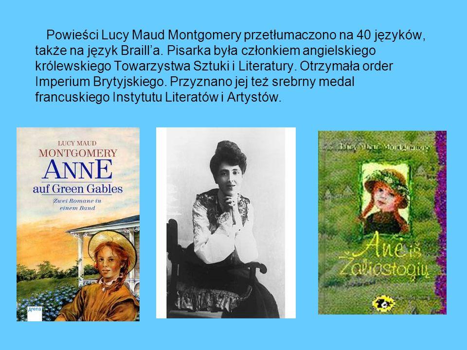 Powieści Lucy Maud Montgomery przetłumaczono na 40 języków, także na język Braill'a.