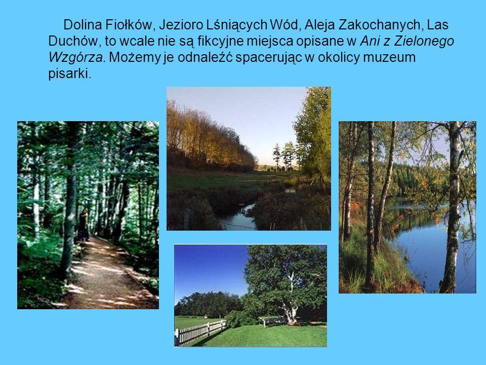 Dolina Fiołków, Jezioro Lśniących Wód, Aleja Zakochanych, Las Duchów, to wcale nie są fikcyjne miejsca opisane w Ani z Zielonego Wzgórza.