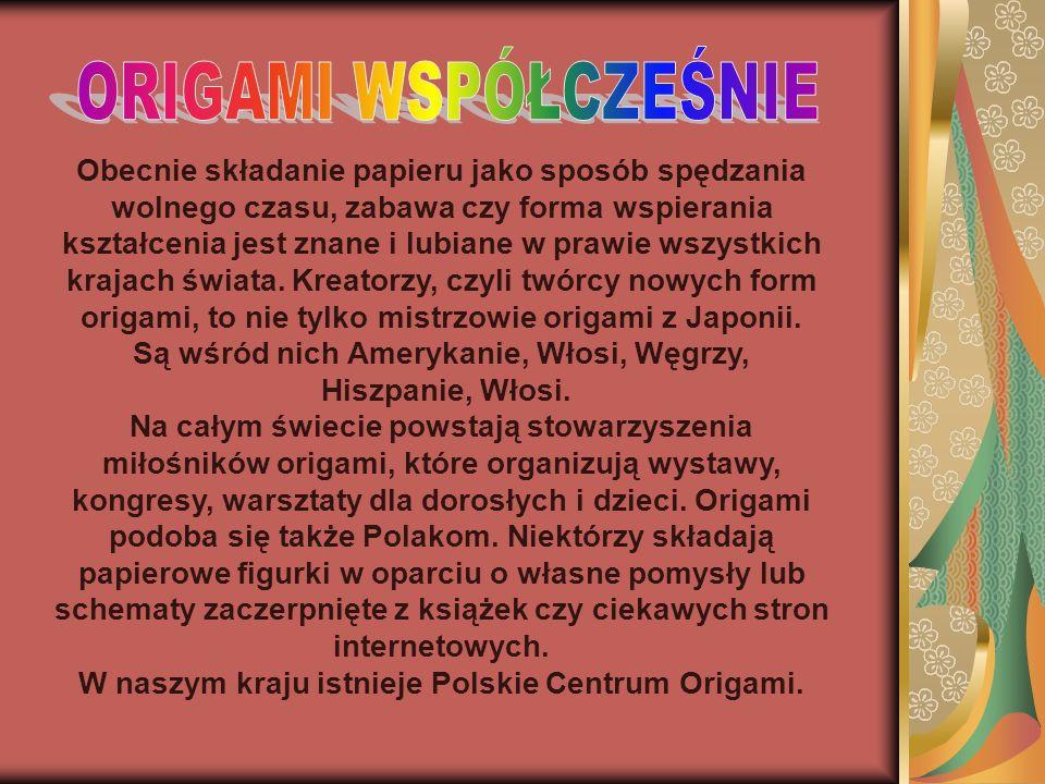 W naszym kraju istnieje Polskie Centrum Origami.
