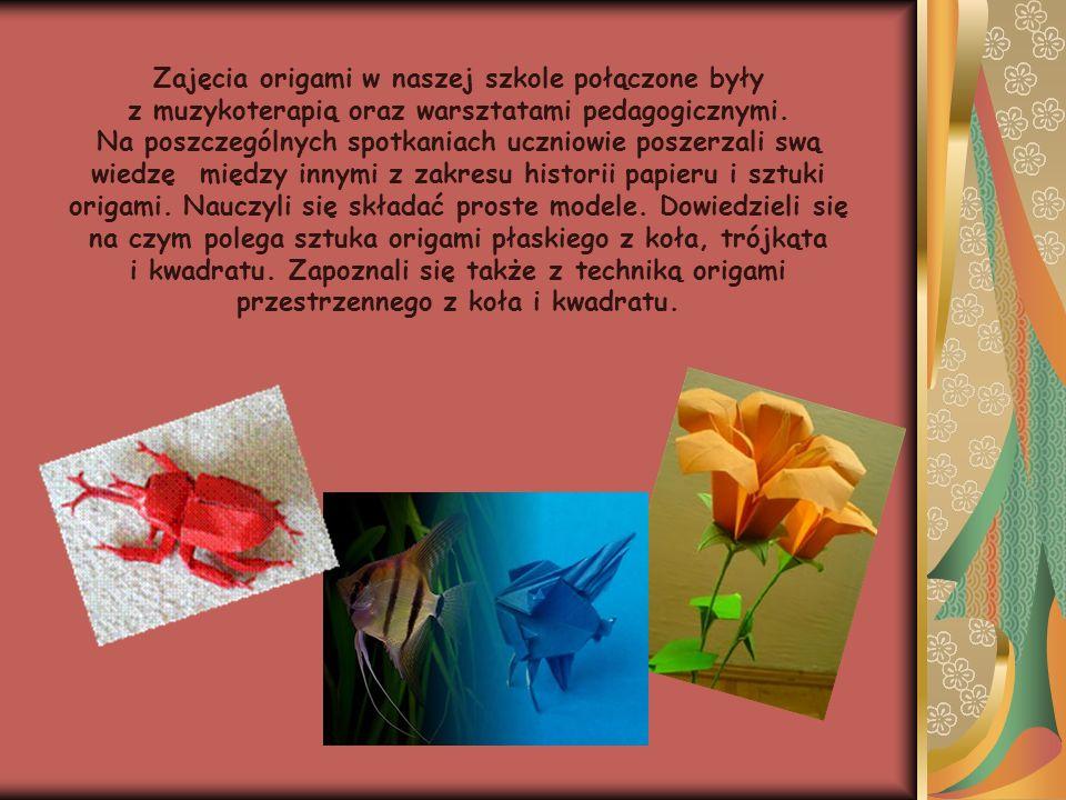 Zajęcia origami w naszej szkole połączone były z muzykoterapią oraz warsztatami pedagogicznymi.
