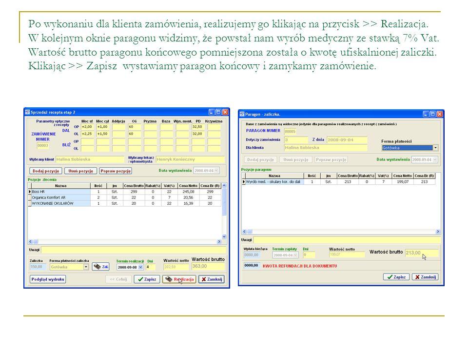 Po wykonaniu dla klienta zamówienia, realizujemy go klikając na przycisk >> Realizacja.