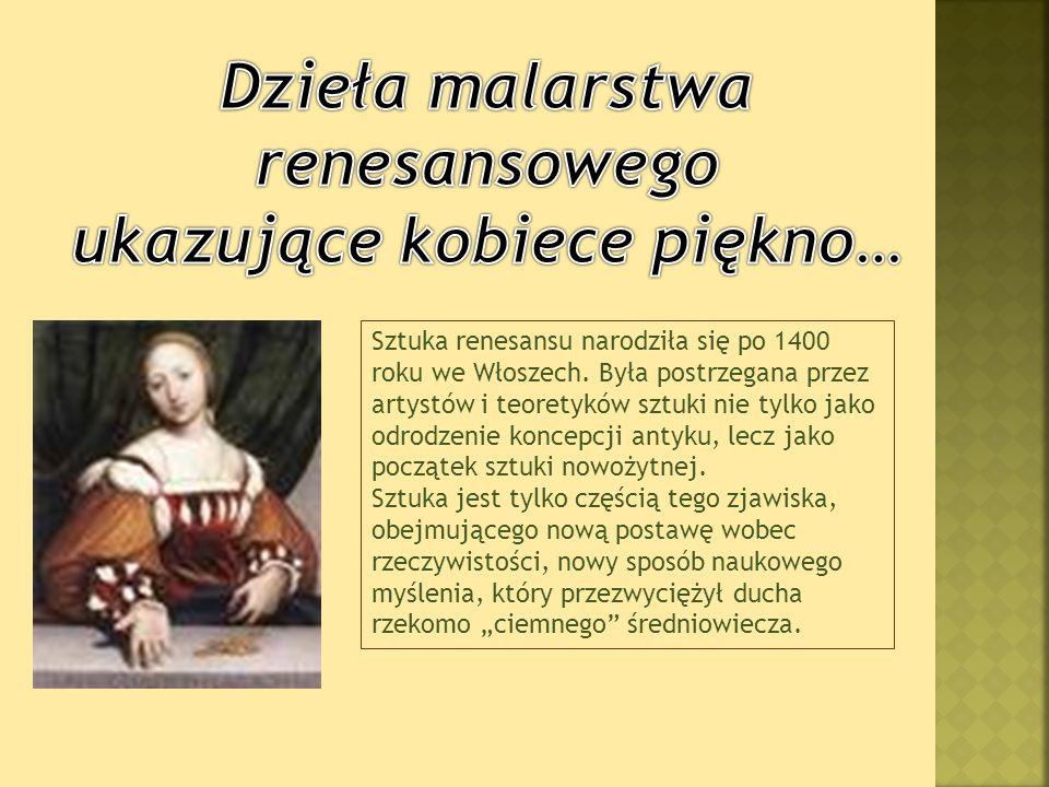 Dzieła malarstwa renesansowego ukazujące kobiece piękno…