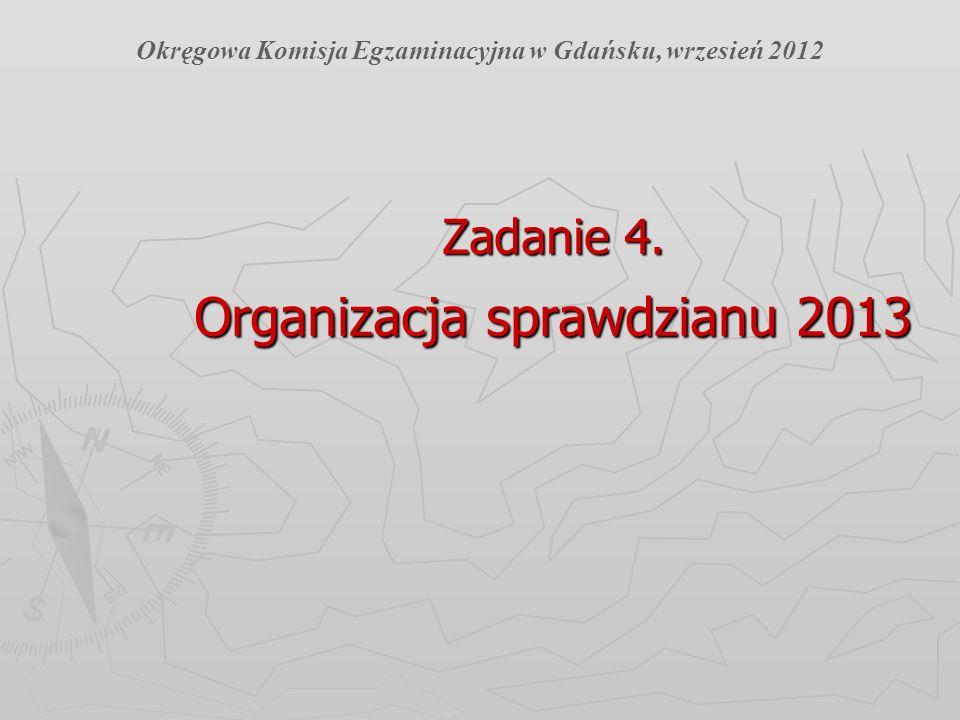 Zadanie 4. Organizacja sprawdzianu 2013
